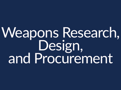 Weapons Research, Design, and Procurementt